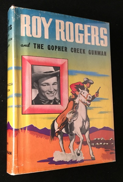 Roy Rogers and the Gopher Creek Gunman (FIRST EDITION IN FIRST ISSUE DJ). Boys, Girls Juvenile.
