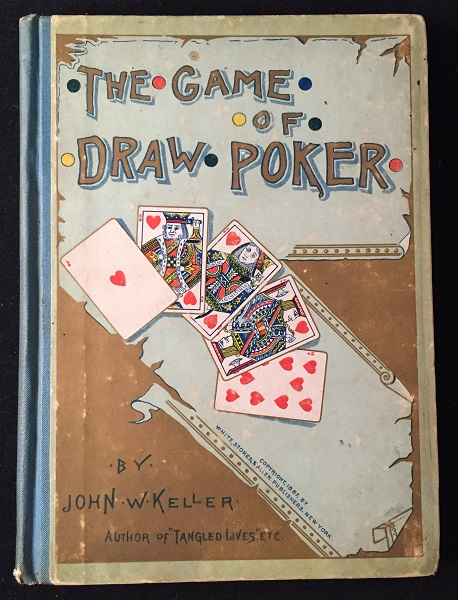 The Game of Draw Poker (1887 FIRST EDITION IN ORIGINAL ILLUSTRATED BOARDS). Recreation & Leisure, John W. KELLER.