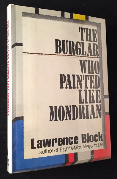 The Burglar Who Painted Like Mondrian (SIGNED FIRST EDITION). Lawrence BLOCK.