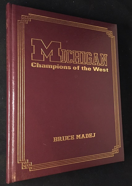 Michigan: Champions of the West (SIGNED BY PRESIDENT GERALD R. FORD, DAN DIERDORF + FIVE MORE!). Bruce MADEJ, Gerald FORD, Dan DIERDORF, Brendan MORRISON, Red BERENSON, Bo, SCHEMBECHLER, Don, CANHAM, Elaine CROSBY, et all.