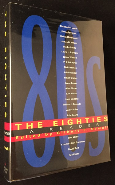 The Eighties: A Reader. Tom WOLFE, PJ O'Rourke, Gilbert SEWALL, et all.