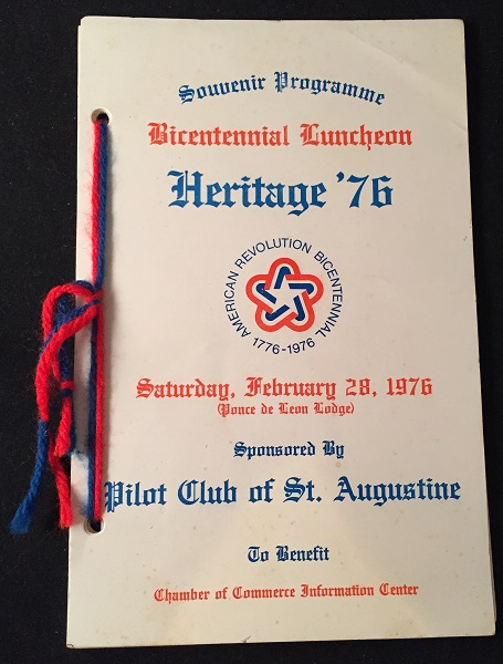 Souvenir Programme Bicentennial Luncheon Heritage '76 - Saturday, February 28, 1978 (SPONSORED BY THE PILOT CLUB OF ST. AUGUSTINE). Tom RAHNER, Wayne JORANLIEN, et all.