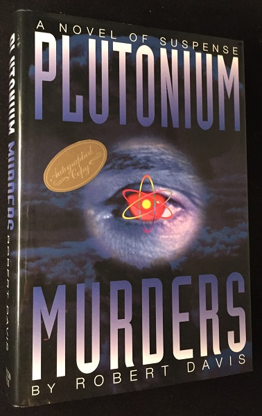 Plutonium Murders (SIGNED FIRST EDITION). Detective, Mystery.
