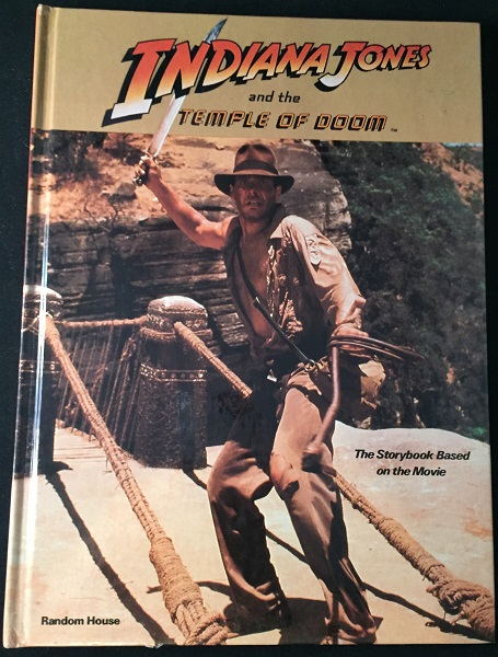 Indiana Jones and the Temple of Doom - The Storybook Based on the Movie (TRUE FIRST PRINTING). George LUCAS, Michael FRENCH.