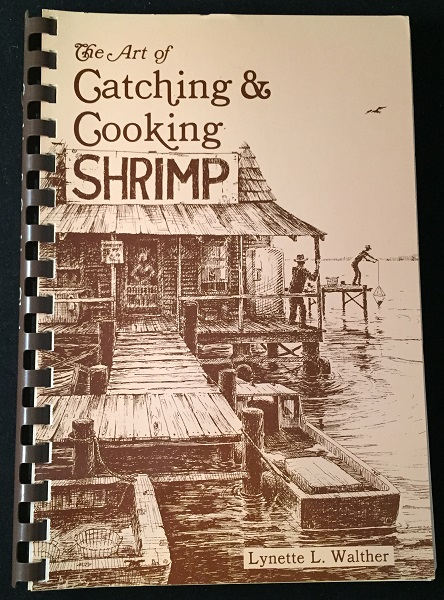 The Art of Catching & Cooking Shrimp. Cooking, Lynette WALTHER.