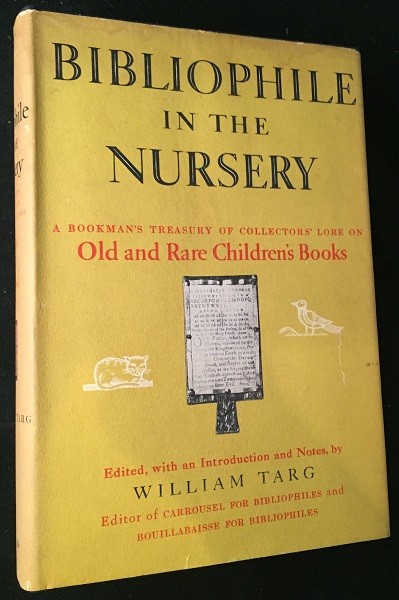 Bibliophile in the Nursery (SIGNED FIRST PRINTING). Books on Books, William TARG, Clifton Waller BARRETT, Joseph CAMPBELL, Henry FORD, Ellery QUEEN, et all.