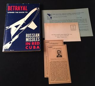 Betrayal Opened the Door to Russian Missiles in Red Cuba (FIRST PRINTING W/ ORIGINAL PROSPECTUS)....