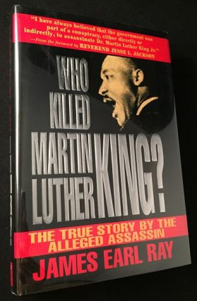 Who Killed Martin Luther King?; The True Story by the Alleged Assassin. James Earl RAY