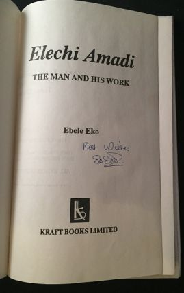 Elechi Amadi: The Man and His Work (SIGNED FIRST PRINTING)
