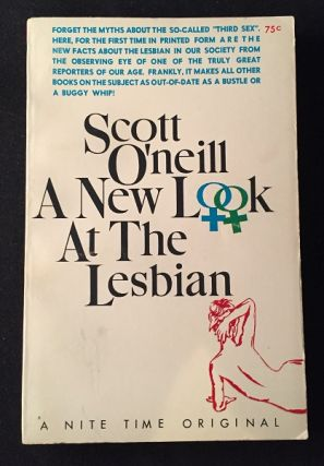 A New Look at the Lesbian (PAPERBACK ORIGINAL). Scott O'NEILL
