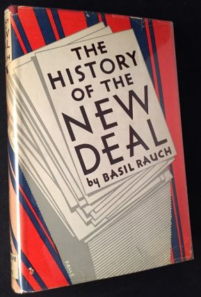The History of the New Deal. Basil RAUCH