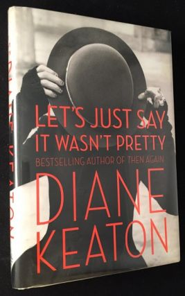 Let's Just Say it Wasn't Pretty. Diane KEATON