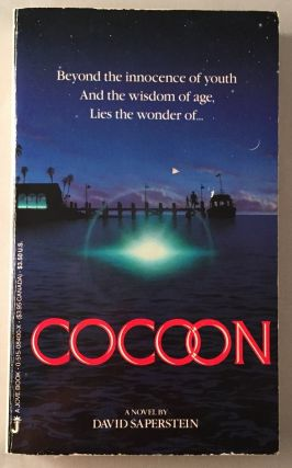 Cocoon; Beyond the innocence of youth and the wisdom of age, Lies the wonder of. Movie Tie-In, David SAPERSTEIN, Ron HOWARD.