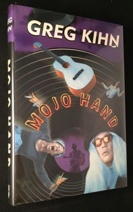 Mojo Hand (SIGNED FIRST PRINTING). Greg KIHN