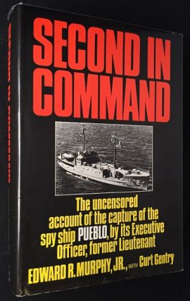 Second in Command: The Uncensored Account of the Capture of the Spy Ship Pueblo, by its Executive...