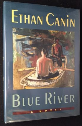 Blue River (SIGNED AND INSCIBED FIRST PRINTING). Literature, Ethan CANIN.