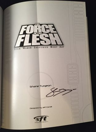 The Force in the Flesh: Star Wars Inspired Body Art (SIGNED FIRST PRINTING)
