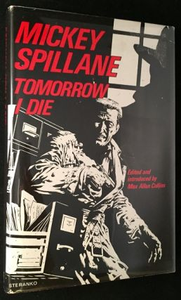 Tomorrow I Die (FIRST PRINTING W/ COVER ART BY STERANKO). Detective, Mickey SPILLANE, Max Allan COLLINS.