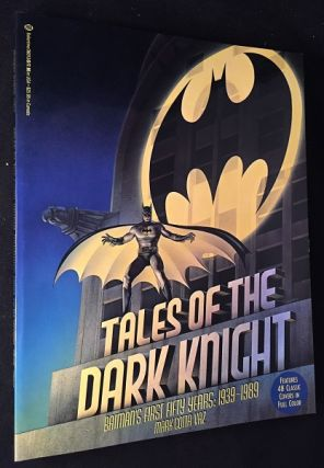 Tales of the Dark Knight; Batman's First Fifty Years: 1939-1989. Mark Cotta VAZ, Bob KANE.