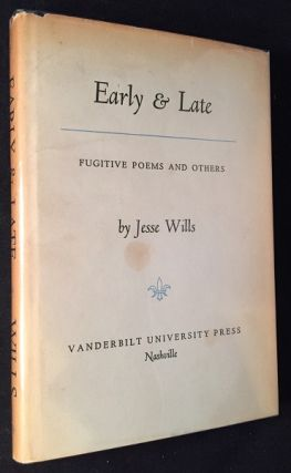 Early & Late (SIGNED FIRST PRINTING IN ORIGINAL DJ). Poetry, Jesse WILLS.