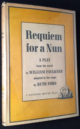 Requiem for a Nun: A Play. William FAULKNER, Ruth FORD