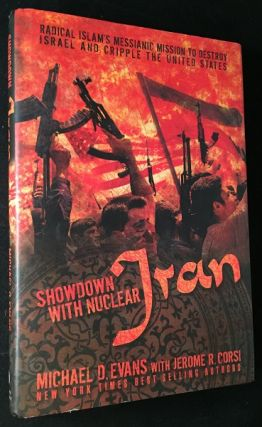 Showdown with Nuclear Iran (SIGNED FIRST PRINTING). Politics, Michael EVANS.
