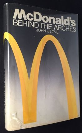 McDonald's: Behind the Arches. John LOVE