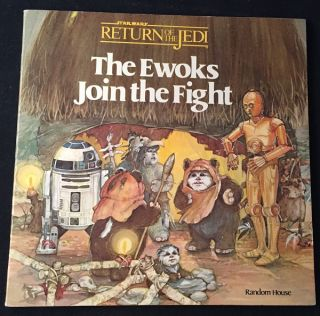 The Ewoks Join the Fight (FIRST PRINTING SIGNED BY WARWICK DAVIS). Star Wars, Warwick DAVIS, Bonnie BOGART.