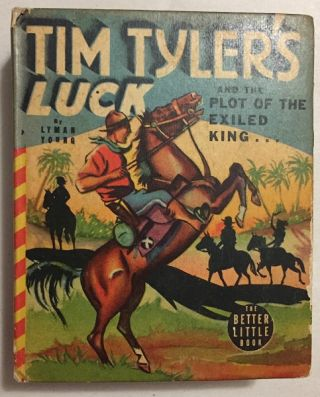 Tim Tyler's Luck and the Plot of the Exiled King. Big Little Books, Lyman YOUNG.