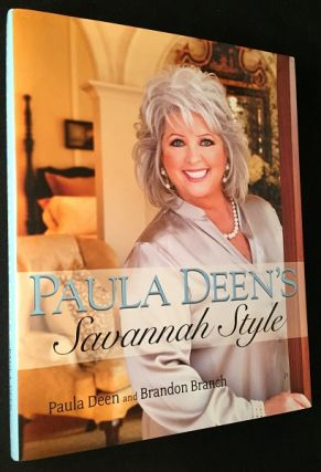 Paula Deen's Savannah Style (SIGNED BY BOTH AUTHORS). Paula DEEN, Brandon BRANCH