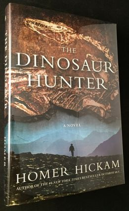 The Dinosaur Hunter (SIGNED FIRST PRINTING). Literature, Homer HICKAM.