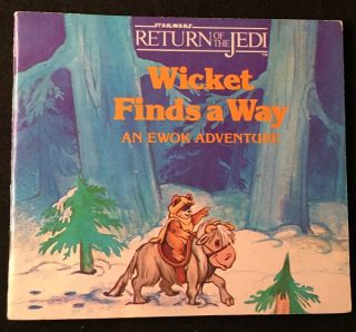 Wicket Finds a Way (FIRST PRINTING SIGNED BY WARWICK DAVIS). Star Wars, Warwick DAVIS, Melinda LUKE.