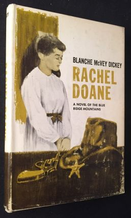 Rachel Doane: A Novel of the Blue Ridge Mountains (SIGNED FIRST PRINTING). Blanche McVey DICKEY