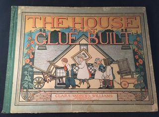 The House that Glue Built (FIRST EDITION). Children's Books, Clara Andrews WILLIAMS.