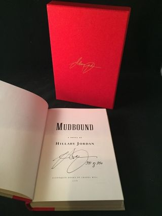 Mudbound (SIGNED LIMTED EDITION #341 OF 350). Literature, Hillary JORDAN.