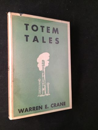 Totem Tales (FIRST EDITION IN ORIGINAL DUST JACKET); Indian Legends Prepared for Childrem. Legends, Warren CRANE.