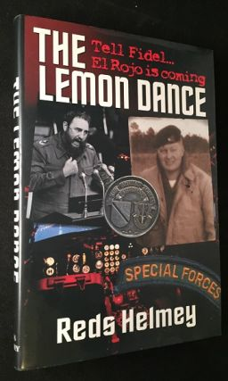 The Lemon Dance: Tell Fidel El Rojo is coming... (SIGNED BY SKYJACKER REDS HELMEY). Reds HELMEY