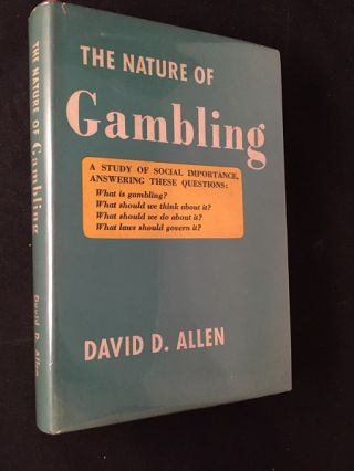 The Nature of Gambling. Law, David ALLEN.