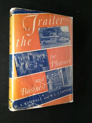 The Trailer for Pleasure and Business (FIRST PRINTING IN DJ). Recreation, Winfield KIMBALL, W. Livingston LARNED.