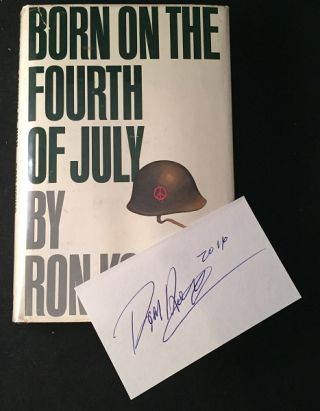 Born on the Fouth of July (FIRST PRINTING W/ SIGNED BOOKPLATE). Ron KOVIC