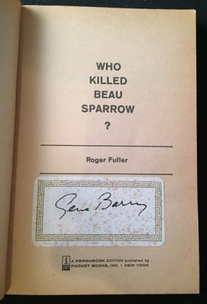 Who Killed Beau Sparrow?; Captain Amos Burke, the millionaire cop of ABC-TV's Burke's Law steps out of his Rolls-Royce intoa high society party - and a baffling murder (SIGNED BY GENE BARRY)