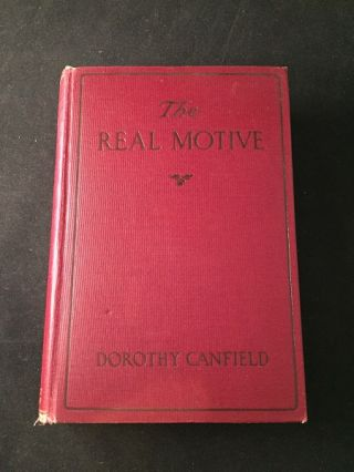 The Real Motive. Literature, Dorothy CANFIELD.