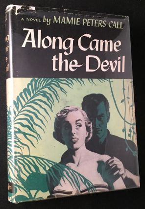Along Came the Devil (SIGNED AND INSCRIBED FIRST PRINTING). Mamie Peters CALL
