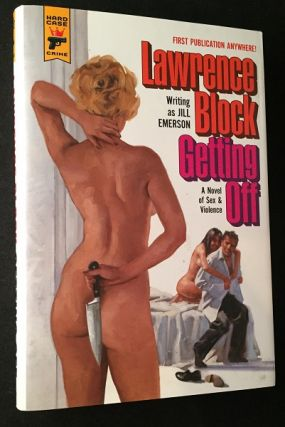 Getting Off (SIGNED FIRST PRINTING). Detective, Mystery, Lawrence BLOCK, Jill EMERSON