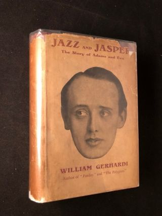 Jazz and Jasper: The Story of Adams and Eva (FIRST PRINTING IN SCARCE ORIGINAL DJ). William GERHARDI