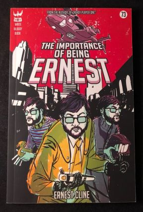 The Importance of Being Ernest (SIGNED FIRST PRINTING). Poetry, Ernest CLINE.