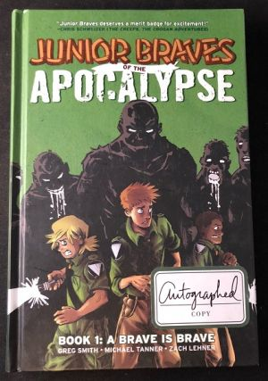 Junior Braves of the Apocalypse (SIGNED FIRST EDITION). Comics, Greg SMITH, Michael TANNER, Zach LEHNER.