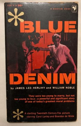 Blue Denim (FIRST PAPERBACK EDITION). James Leo HERLIHY, William NOBLE