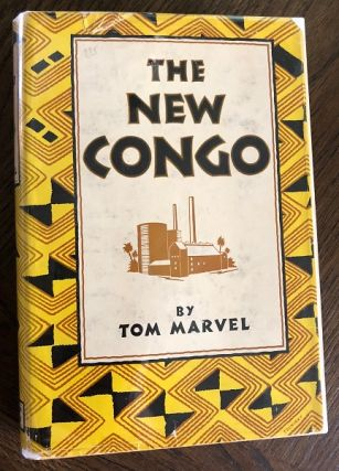 The New Congo (FIRST PRINTING - SIGNED ASSOCIATION COPY). Tom MARVEL, Mary Margaret MCBRIDE