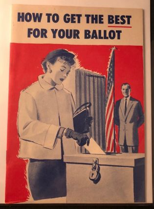 How to Get the Best for Your Ballot (FIRST PRINTING). Politics, Frank D. MORRIS.